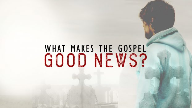The Gospel of Jesus Christ and its Good News